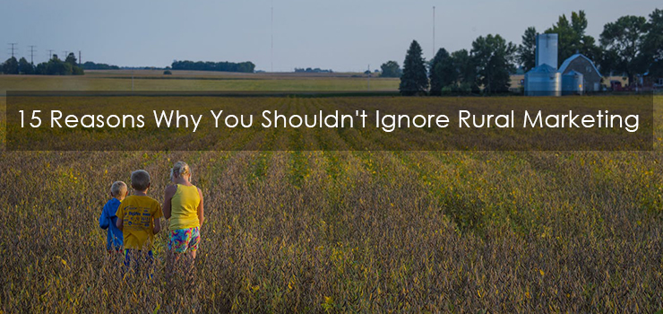 15 Reasons Why You Shouldn't Ignore Rural Marketing
